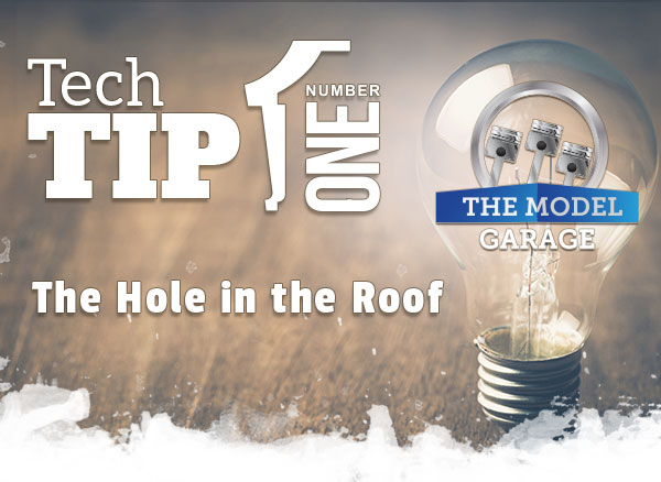 Tech Tip #1 - The Hole In The Roof